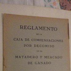 Documentos antiguos: REGLAMENTO COMPENSACIONES POR DECOMISO MATADERO Y MERCADO DE GANADO.AYUNTAMIENTO SEVILLA 1936. Lote 152490490