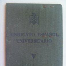Documentos antiguos: FALANGE: CARNET DEL SEU, SINDICATO ESPAÑOL UNIVERSITARIO. ESTUDIANTE DE BACHILLERATO. SEVILLA, 1942. Lote 152980306