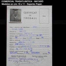 Documentos antiguos: DOC. CERTIFICAT DE TREBALL - 1938 - COMERCIAL TRASATLÁNTICA S.A. - MATARÓ. Lote 153246610