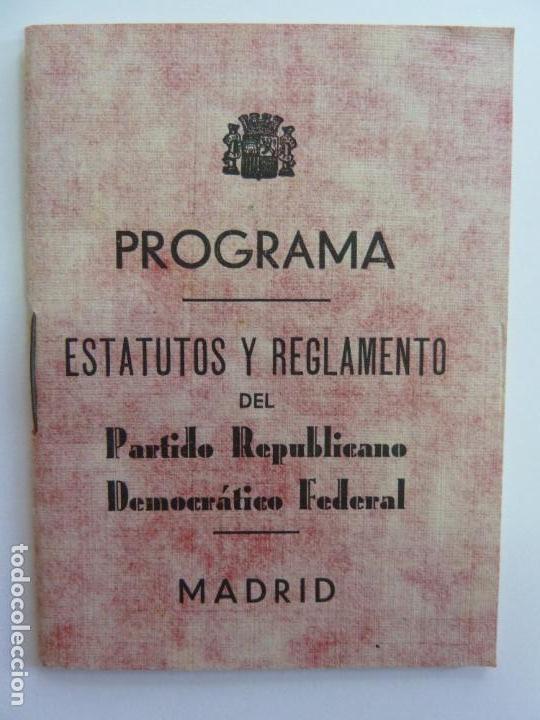 PROGRAMA ESTATUTOS Y REGLAMENTOS DEL PARTIDO REPUBLICANO DEMOCRÁTICO FEDERAL. AÑO 1931 (Coleccionismo - Documentos - Otros documentos)