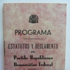 Documentos antiguos: PROGRAMA ESTATUTOS Y REGLAMENTOS DEL PARTIDO REPUBLICANO DEMOCRÁTICO FEDERAL. AÑO 1931. Lote 154112806