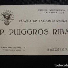 Documentos antiguos: ANTIGUA TARJETA VISITA P. PUIGGRÓS RIBA, FÁBRICA DE TEJIDOS. BARCELONA.. Lote 154857258
