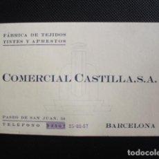 Documentos antiguos: ANTIGUA TARJETA VISITA COMERCIAL CASTILLA, FÁBRICA DE TEJIDOS. BARCELONA.. Lote 154857558