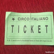 Documentos antiguos: R5569 ENTRADA TICKET CIRCO ITALIANO. Lote 154944042