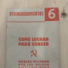Documentos antiguos: MANUAL FOLLETO ATRINCHERAMIENTOS Nº 6 EPOCA GUERRA CIVIL. Lote 156540270