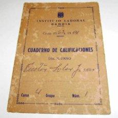 Documentos antiguos: CUADERNO DE CALIFICACIONES DEL ALUMNO - INSTITUTO LABORAL DE GANDIA 1963.. Lote 158759854