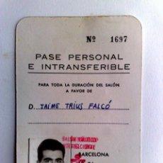 Documentos antiguos: PASE PERSONAL E INTRANSFERIBLE,SALON NAUTICO INTERNACIONAL DE BARCELONA,AÑO 1968. Lote 158896486