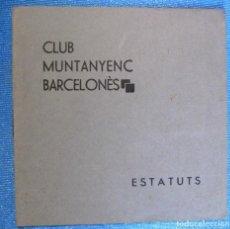 Documentos antiguos: CLUB MONTANYENC BARCELONÈS, ESTATUTS, 1931.. Lote 159635046