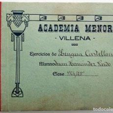 Documentos antiguos: ACADEMIA MENOR - VILLENA (ALICANTE) - EJERCICIOS DE LENGUA CASTELLANA CURSO 1924-25 MUY BUEN ESTADO. Lote 159783870