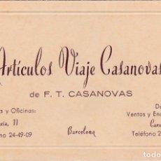 Documentos antiguos: TARJETA VISITA ARTICULOS VIAJE CASANOVAS, BARCELONA. Lote 160481846