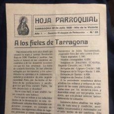 Documentos antiguos: ANTIGUA HOJA PARROQUIAL DE TARRAGONA A LOS FIELES. REFERENCIA A LA GUERRA CIVIL ESPAÑOLA. JULIO 1939. Lote 160700714