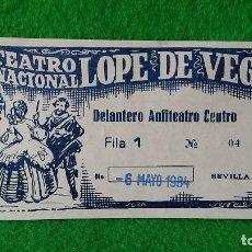 Documentos antiguos: ENTRADA TEATRO NACIONAL LÓPEZ DE VEGA SEVILLA DEL 6 DE MAYO DE 1984. Lote 161453354