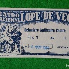 Documentos antiguos: ENTRADA TEATRO NACIONAL LÓPEZ DE VEGA SEVILLA DEL 6 DE MAYO DE 1984. Lote 161453442