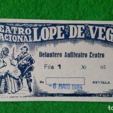 Documentos antiguos: ENTRADA TEATRO NACIONAL LÓPEZ DE VEGA SEVILLA DEL 6 DE MAYO DE 1984. Lote 161453502