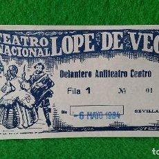 Documentos antiguos: ENTRADA TEATRO NACIONAL LÓPEZ DE VEGA SEVILLA DEL 6 DE MAYO DE 1984. Lote 161453558