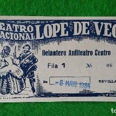 Documentos antiguos: ENTRADA TEATRO NACIONAL LÓPEZ DE VEGA SEVILLA DEL 6 DE MAYO DE 1984. Lote 161453638