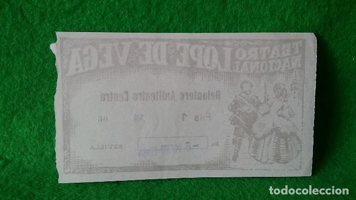 Documentos antiguos: ENTRADA TEATRO NACIONAL LÓPEZ DE VEGA SEVILLA DEL 6 DE MAYO DE 1984 - Foto 2 - 161453638