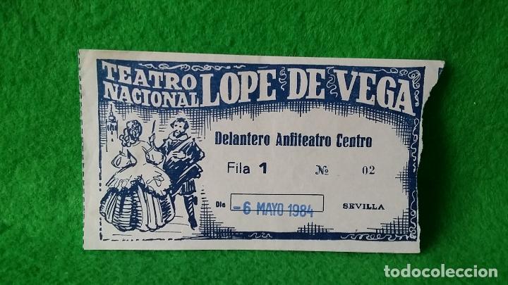 ENTRADA TEATRO NACIONAL LÓPEZ DE VEGA SEVILLA DEL 6 DE MAYO DE 1984 (Coleccionismo - Documentos - Otros documentos)