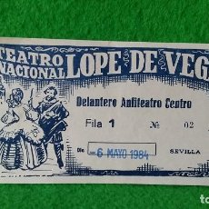 Documentos antiguos: ENTRADA TEATRO NACIONAL LÓPEZ DE VEGA SEVILLA DEL 6 DE MAYO DE 1984. Lote 161453690