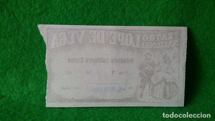 Documentos antiguos: ENTRADA TEATRO NACIONAL LÓPEZ DE VEGA SEVILLA DEL 6 DE MAYO DE 1984 - Foto 2 - 161453690
