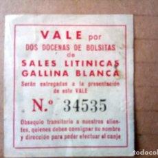 Documentos antiguos: ANTIGUO VALE DESCUENTO GALLINA BLANCA, SALES LITINICAS. Lote 165181370