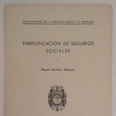 Documentos antiguos: MIGUEL HERNAÍNZ MÁRQUEZ ESCUELA SOCIAL DE GRANADA 1949 SIMPLIFICACIÓN DE SEGUROS SOCIALES. Lote 166727046