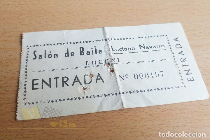 ENTRADA SALÓN DE BAILE LUCIANO NAVARRO - LUCENI - AÑOS 60 (Coleccionismo - Documentos - Otros documentos)