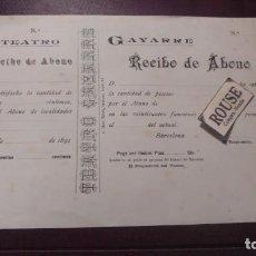 Documentos antiguos - BARCELONA / TEATRO - RECIBO DE ABONO TEATRO GAYARRE BARCELONA 1891 - 24 FUNCIONES DE NOCHE - 167972292