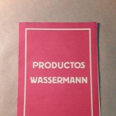 Documentos antiguos: CATALOGO PRODUCTOS WASSERMANN. Lote 168365076