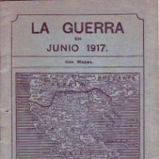 Documentos antiguos: LA GUERRA EN JUNIO 1917 CON MAPAS. Lote 169257276