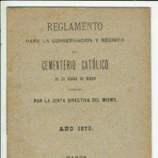 Documentos antiguos: REGLAMENTO PARA LA CONSERVACIÓN Y RÉGIMEN DEL CEMENTERIO CATÓLICO DE LA CIUDAD.....1891(MENORCA.3.4). Lote 169417256
