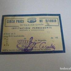 Documentos antiguos: CIRCO PRICE DE MADRID EN VIAJE POR ESPAÑA.INVITACION PERMANENTE 195... Lote 169483640