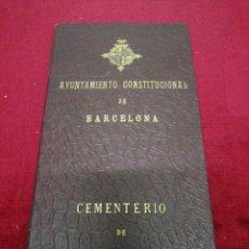 Documentos antiguos: TÍTULO DE DERECHO FUNERARIO BARCELONA CEMENTERIO DE LAS CORTS. PRINCIPIOS SIGLO XX.. Lote 169540629