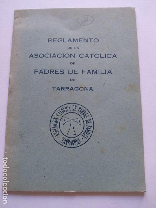 REGLAMENTO DE LA ACCIÓN CATOLICA DE P0ADRES DE FAMILIA DE TARRAGONA - GABRIEL GIBERT IMP. (Coleccionismo - Documentos - Otros documentos)