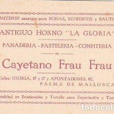 Documentos antiguos: TARJETA VISITA ANTIGUO HORNO LA GLORIA PALMA DE MALLORCA . Lote 169870956