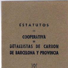 Documentos antiguos: ESTATUTOS DE COOPERATIVA DE DETALLISTAS DE CARBÓN DE BARCELONA Y PROVINCIA - 1946 - SIN USAR.. Lote 170247892