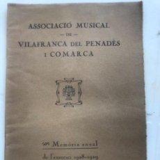 Documentos antiguos: ASSOCIACIÓ MUSICAL DE VILAFRANCA DEL PENEDÈS I COMARCA MEMORIA ANUAL 1928-1929. . Lote 171006538