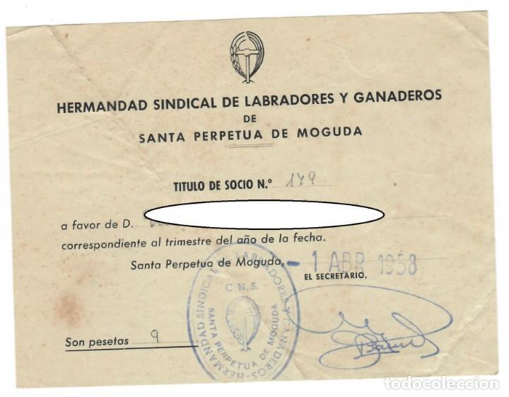 SANTA PERPETUA DE MOGUDA, 1958: HERMANDAD SINDICAL DE LABRADORES Y GANADEROS - RECIBO (Coleccionismo - Documentos - Otros documentos)