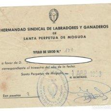 Documentos antiguos: SANTA PERPETUA DE MOGUDA, 1958: HERMANDAD SINDICAL DE LABRADORES Y GANADEROS - RECIBO. Lote 171101882