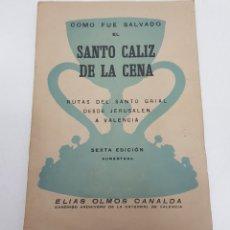 Documentos antiguos: COMO FUE SALVADO EL SANTO CALIZ DE LA CENA. - TDKP14. Lote 171257293