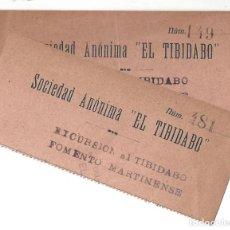 Documentos antiguos: LOTE DE 2 ENTRADAS- EXCURSIÓN AL TIBIDABO. FOMENTO MARTINENSE. SOCIEDAD ANÓNIMA EL TIBIDABO. Lote 171743908