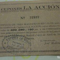 Documentos antiguos: CUPONES LA ACCION.SORTEO LOTERIA NACIONAL.TARRAGONA 1947. Lote 171772212