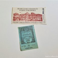 Documentos antiguos: DOS ANTIGUAS ENTRADAS A MUSEOS EN VENEZIA. Lote 171808728