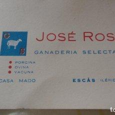 Documentos antiguos: ANTIGUA TARJETA COMERCIAL.JOSE ROS.GANADERIA SELECTA.CASA MADO.ESCAS.LERIDA. Lote 171848849