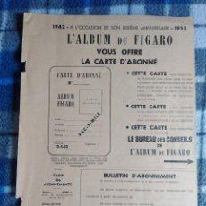 Documentos antiguos: ANTIGUA FICHA SUSCRIPCIÓN FÍGARO 1952 (563). Lote 172091407
