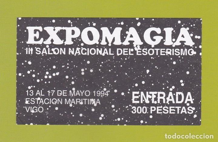 ENTRADA EXPOMAGIA. III SALON NACIONAL DEL ESOTERISMO. MAYO 1994. VIGO (Coleccionismo - Documentos - Otros documentos)