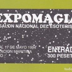 Documentos antiguos: ENTRADA EXPOMAGIA. III SALON NACIONAL DEL ESOTERISMO. MAYO 1994. VIGO. Lote 172361798