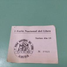 Documentos antiguos: I FERIA NACIONAL DEL LIBRO ALMERÍA 1975. Lote 172466868