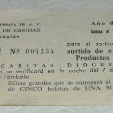 Documentos antiguos: ZARAGOZA 1956 - BOLETO SORTEO - TÓMBOLA DE CARIDAD - CÁRITAS. Lote 173101788