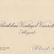 Documentos antiguos: TARJETA DE VISITA BARTOLOME VENTARJOL VANRELL ABOGADO PALMA DE MALLORCA. Lote 173814164